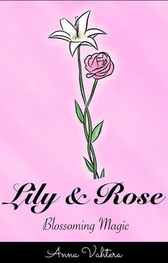 Lily & Rose: Blossoming Magic